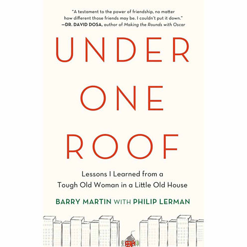 Under One Roof: Lessons I Learned from a Tough Old Woman in a Little Old House