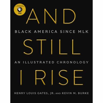 And Still I Rise: Black America Since MLK