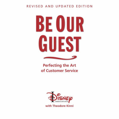 Be Our Guest: Perfecting the Art of Customer Service - 10th Anniversary Updated Edition