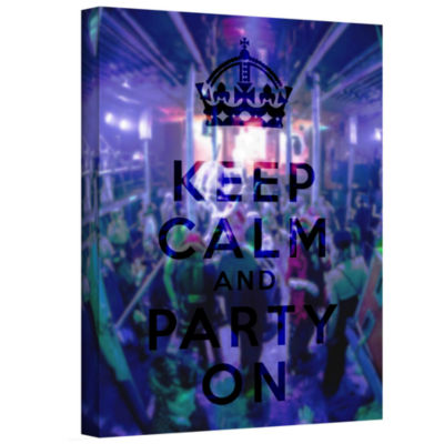 Brushstone Keep Calm And Party On Gallery WrappedCanvas Wall Art