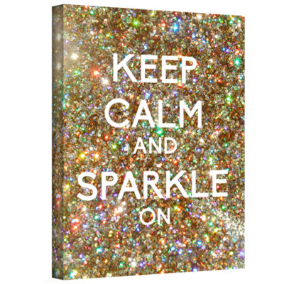Brushstone Keep Calm And Sparkle On Gallery Wrapped Canvas Wall Art