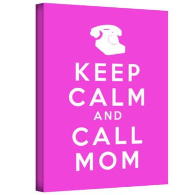 Brushstone Keep Calm And Call Mom Gallery WrappedCanvas Wall Art