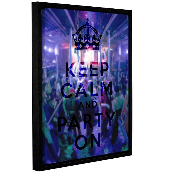 Brushstone Keep Calm And Party On Gallery WrappedFloater-Framed Canvas Wall Art