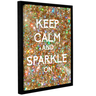 Brushstone Keep Calm And Sparkle On Gallery Wrapped Floater-Framed Canvas Wall Art