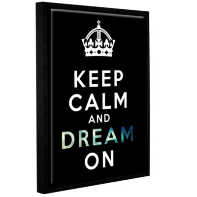 Brushstone Keep Calm And Dream On Gallery WrappedFloater-Framed Canvas Wall Art