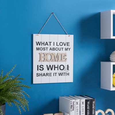 "Danya B. ""What I Love Most About My Home Is Who IShare It With"" Wooden Wall Plaque """