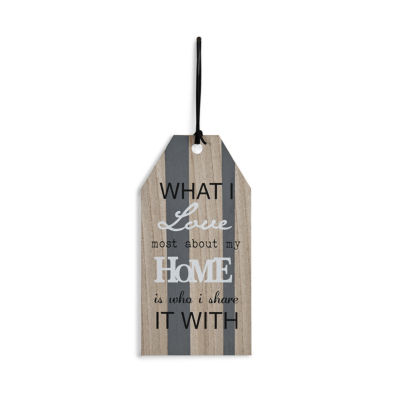 "Danya B. ""What I Love Most About My Home Is Who IShare It With"" Wall Tag Plate"""