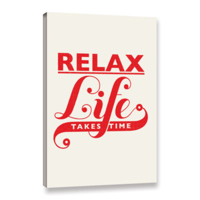 Brushstone Relax Life Takes Time Gallery Wrapped Canvas Wall Art