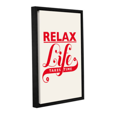 Brushstone Relax Life Takes Time Gallery Wrapped Floater-Framed Canvas Wall Art
