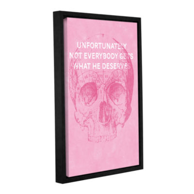 Brushstone Unfortunately Not Everybody Gets What He Deserves Gallery Wrapped Floater-Framed Canvas Wall Art