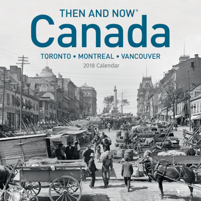 2018 Then and Now - Canada Wall Calendar