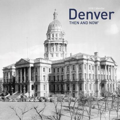 2018 Then and Now - Denver Wall Calendar