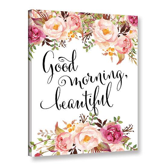 Brushstone Good Morning Beautiful Gallery WrappedCanvas Wall Art