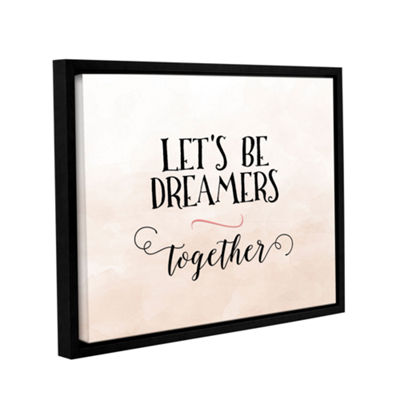 Brushstone Lets Be Dreamers Gallery Wrapped Floater-Framed Canvas
