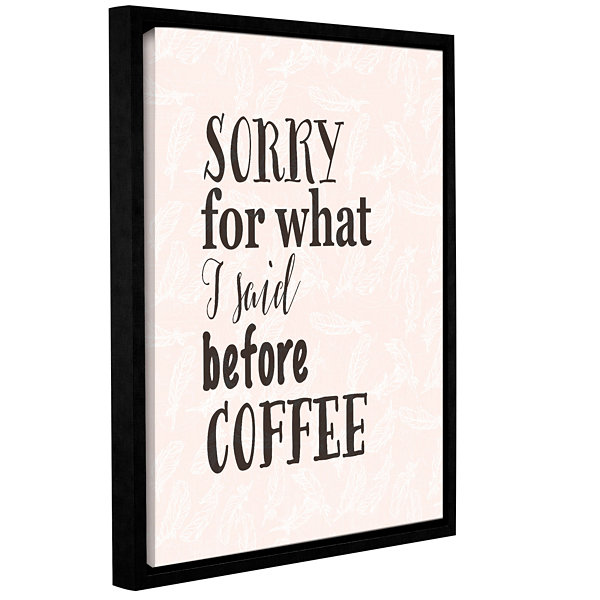 Brushstone Before Coffee w-bkgrd Gallery Wrapped Floater-Framed Canvas