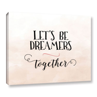 Brushstone Lets Be Dreamers Gallery Wrapped Canvas