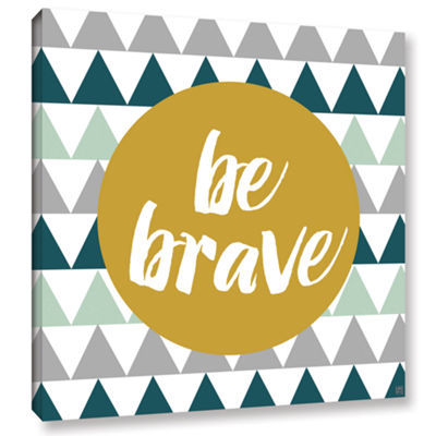 Brushstone Be Brave Gallery Wrapped Canvas