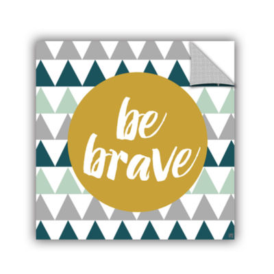 Brushstone Be Brave Removable Wall Decal
