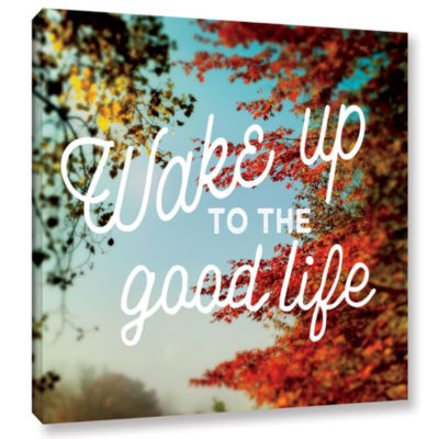 Brushstone Wake Up to The Good Life Gallery Wrapped Canvas Wall Art