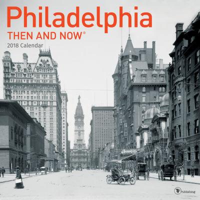 2018 Then and Now - Philadelphia Wall Calendar