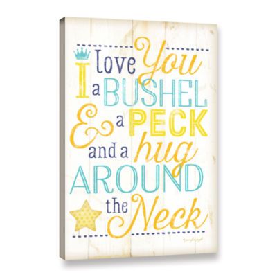 Brushstone I Love You A Bushel And A Peck GalleryWrapped Canvas Wall Art