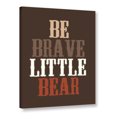 Brushstone Be Brave Gallery Wrapped Canvas Wall Art