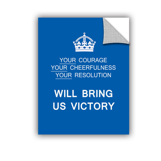 Brushstone Courage/Your Cheerfulness/Your Resolution Will Bring Us Victory Removable Wall Decal
