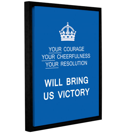Brushstone Courage/Your Cheerfulness/Your Resolution Will Bring Us Victory Gallery Wrapped Floater-Framed Canvas Wall Art