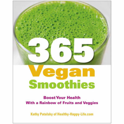 """""""365 Vegan Smoothies"""" Boost Your Health With a Rainbow of Fruits and Veggies"""