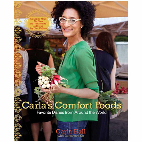 """""""Carla's Comfort Foods"""" Favorite Dishes from Around the World"""