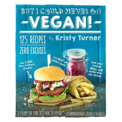 But I Could Never Go - VEGAN! Cookbook