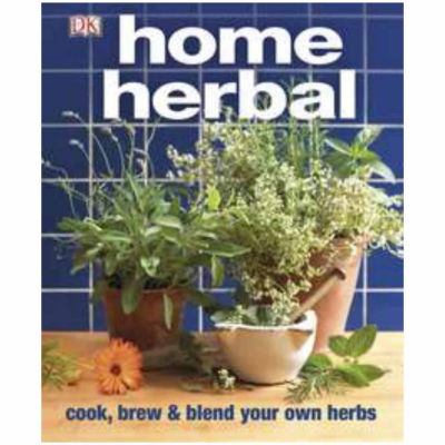 """""""Home Herbal"""" Cook, Brew And Blend your own Herbs"""