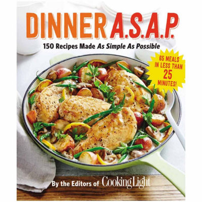 """Dinner ASAP"" 150 Recipes Made As Simple As Possible"