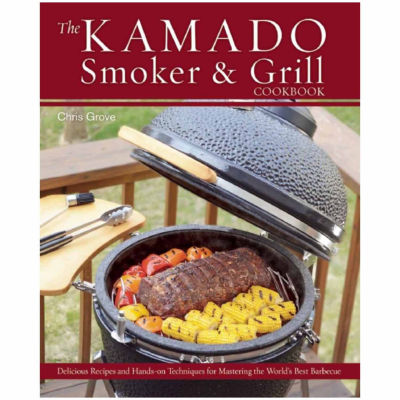 The Kamado Smoker And Grill Cookbook