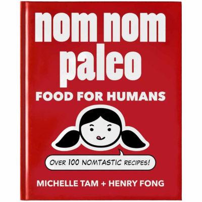 Nom Nom Paleo Food For Humans