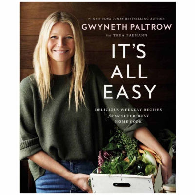 "Gwyneth Paltrow ""Its All Easy Delicious Weekend Recipes"""