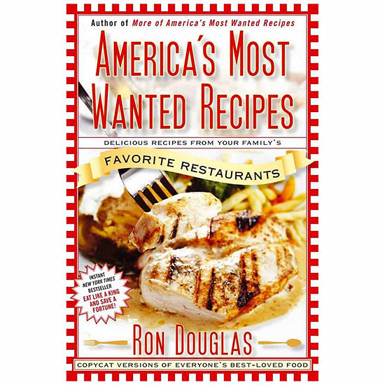America's Most Wanted Recipes: Recipes From Your Family's Favorite Restaurants