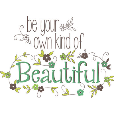 Wall Pops Be Your Own Kind of Beautiful Quote Wall Decal