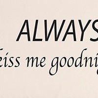 Always Kiss Me