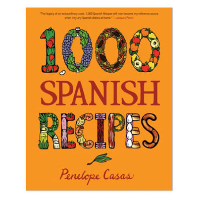 1,000 Spanish Recipes by Penelope Casas