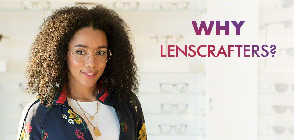 why LensCrafters?