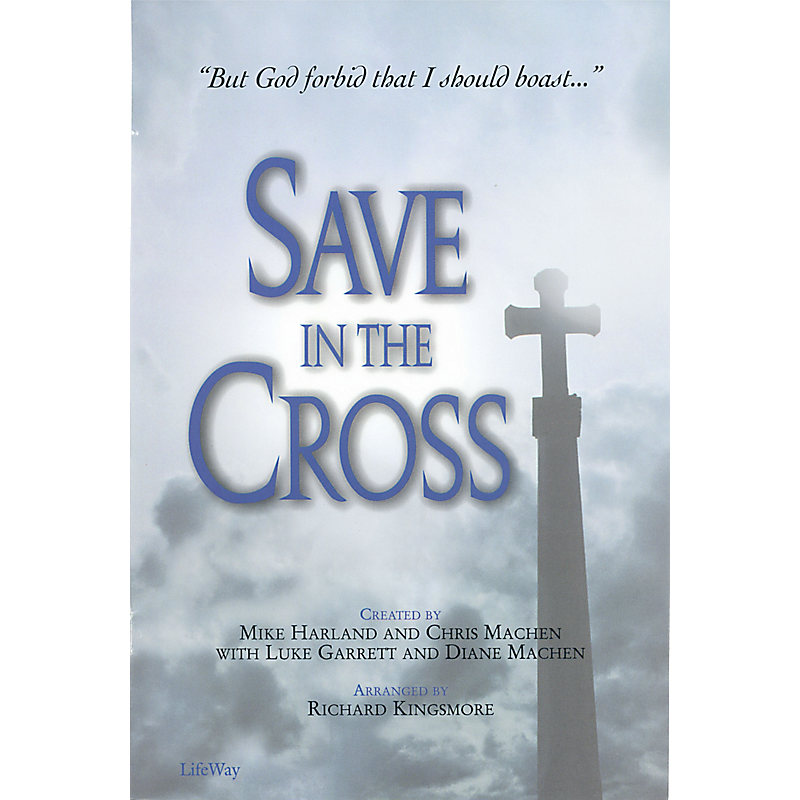 Save In the Cross – SATB Choral Book (Min. 10)