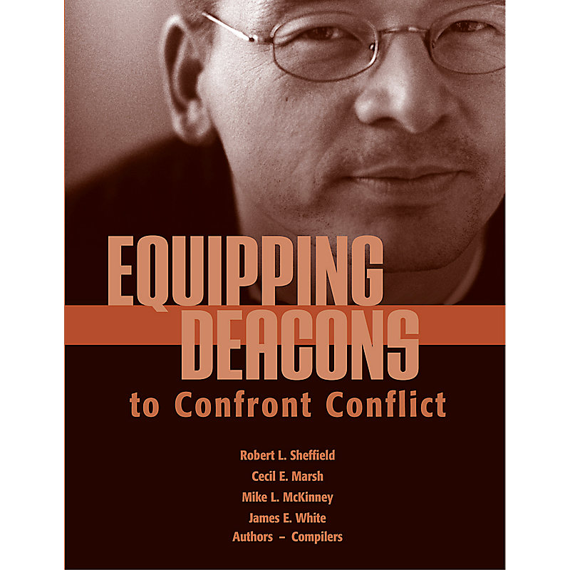 Equipping Deacons to Confront Conflict