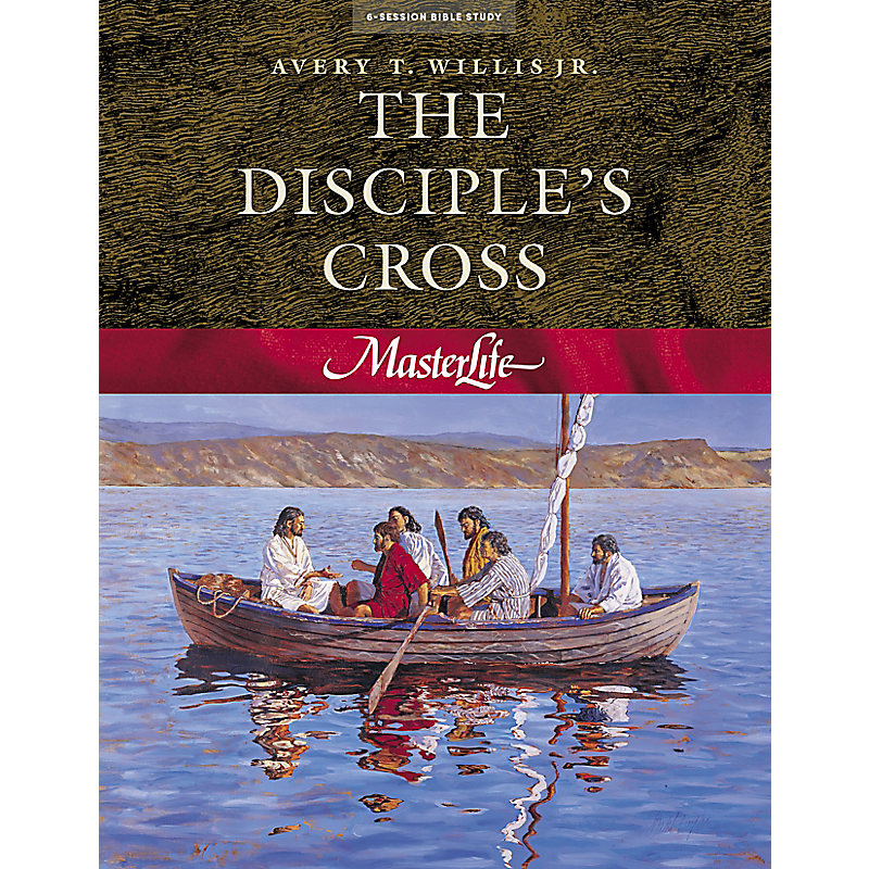 MasterLife 1: The Disciple's Cross - Member Book