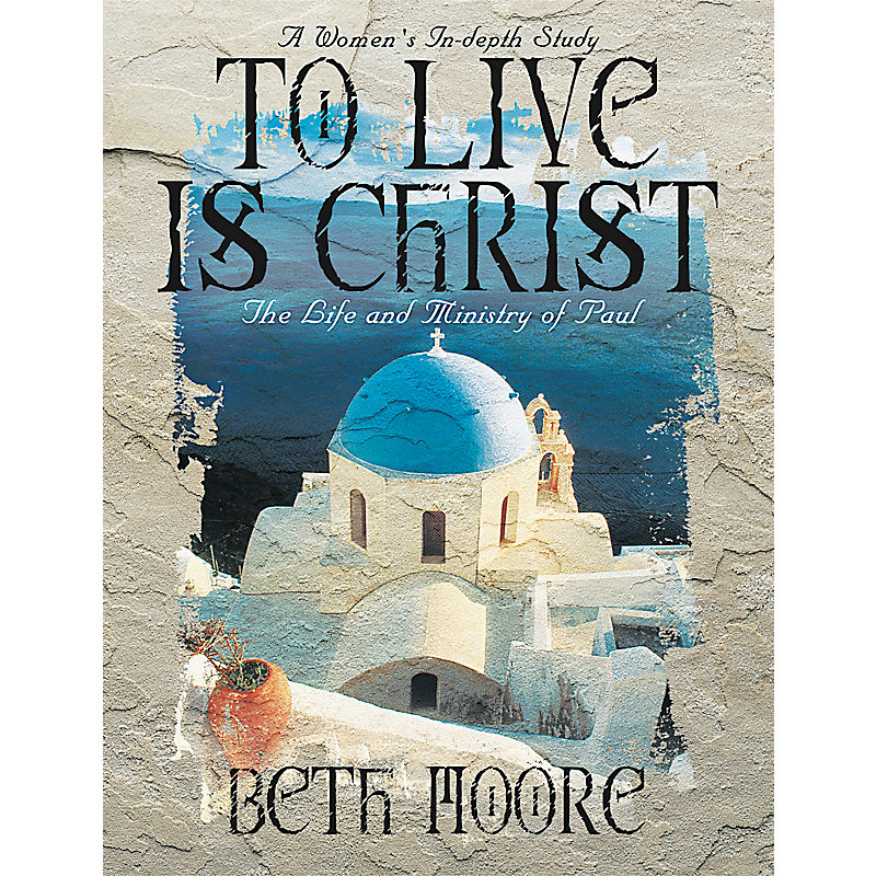 To Live is Christ - Bible Study Book