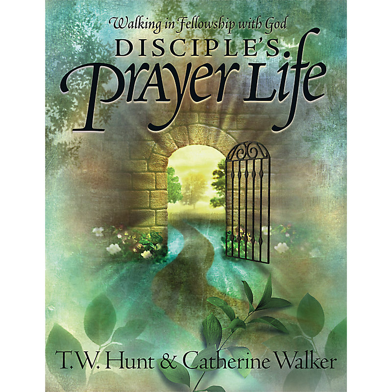 Disciple's Prayer Life: Walking in Fellowship with God