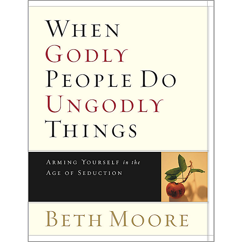 When Godly People Do Ungodly Things - Bible Study Book