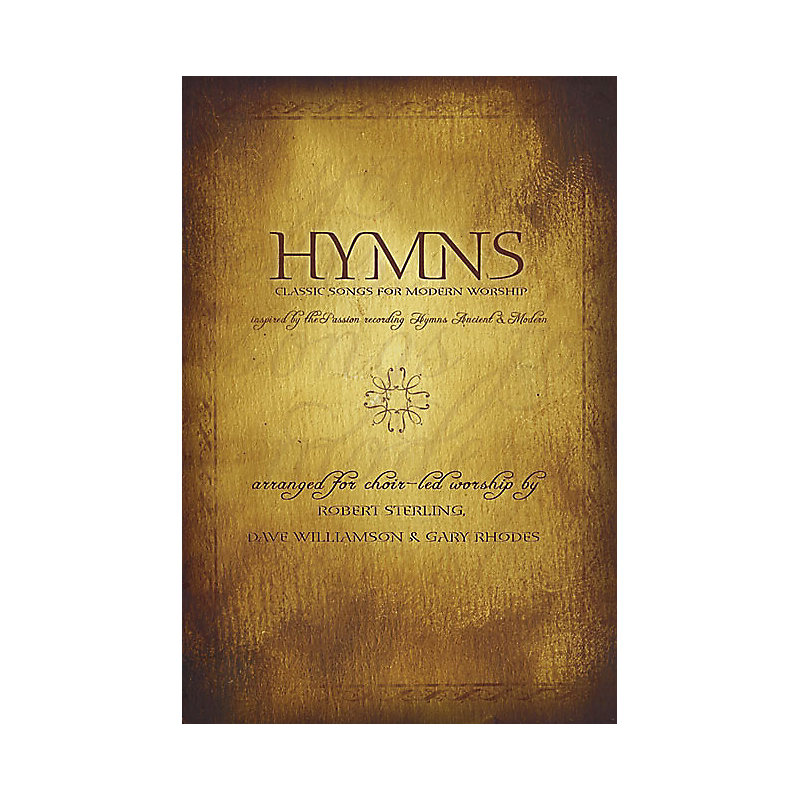 Hymns Classic Songs For Modern Worship Choral Book