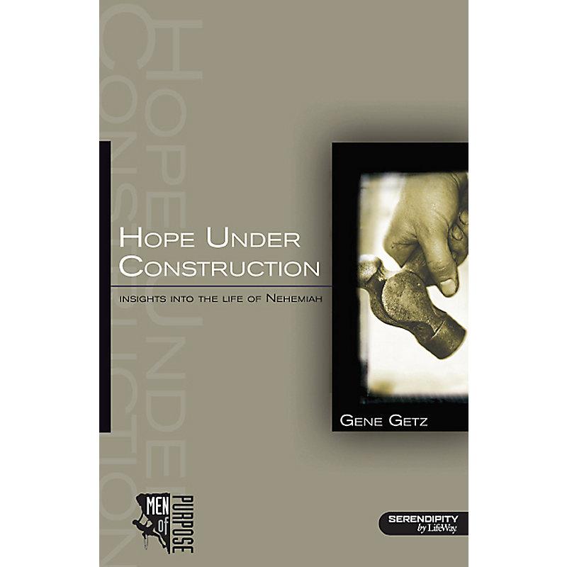 Hope Under Construction: Nehemiah (Men of Purpose Series)
