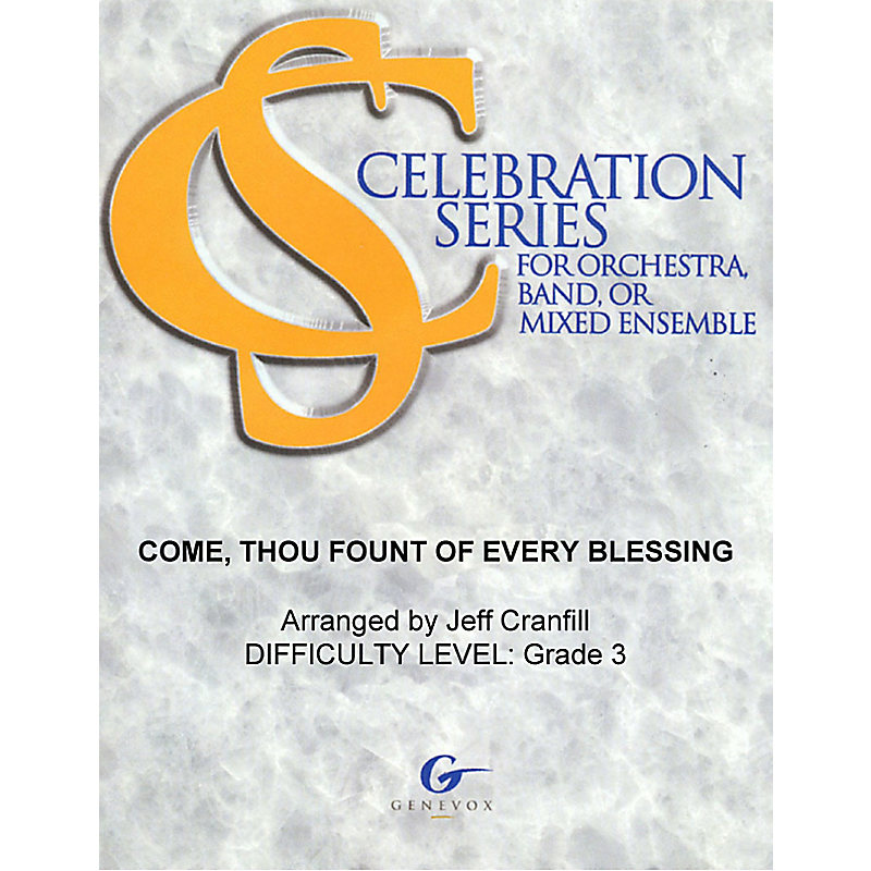 Come, Thou Fount of Every Blessing - Celebration Series Orchestration